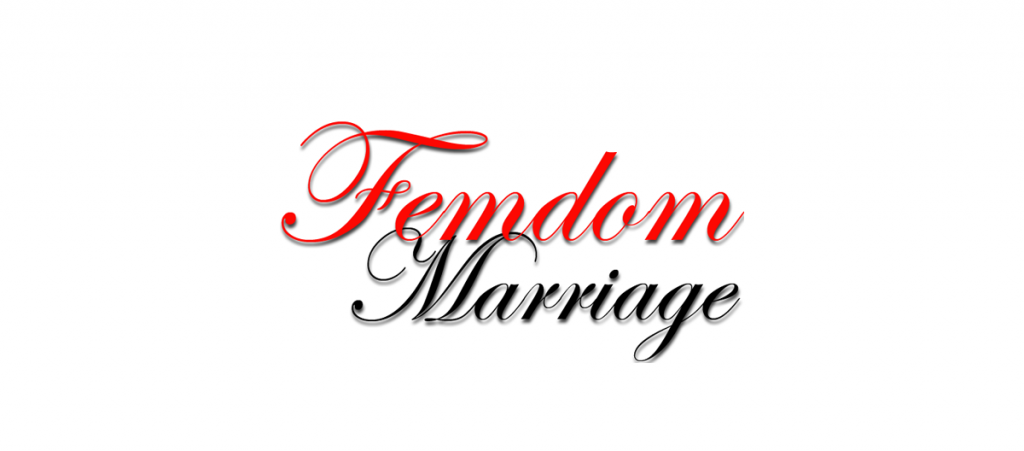FemDom Marriage - Steps for a compliant, submissive male
